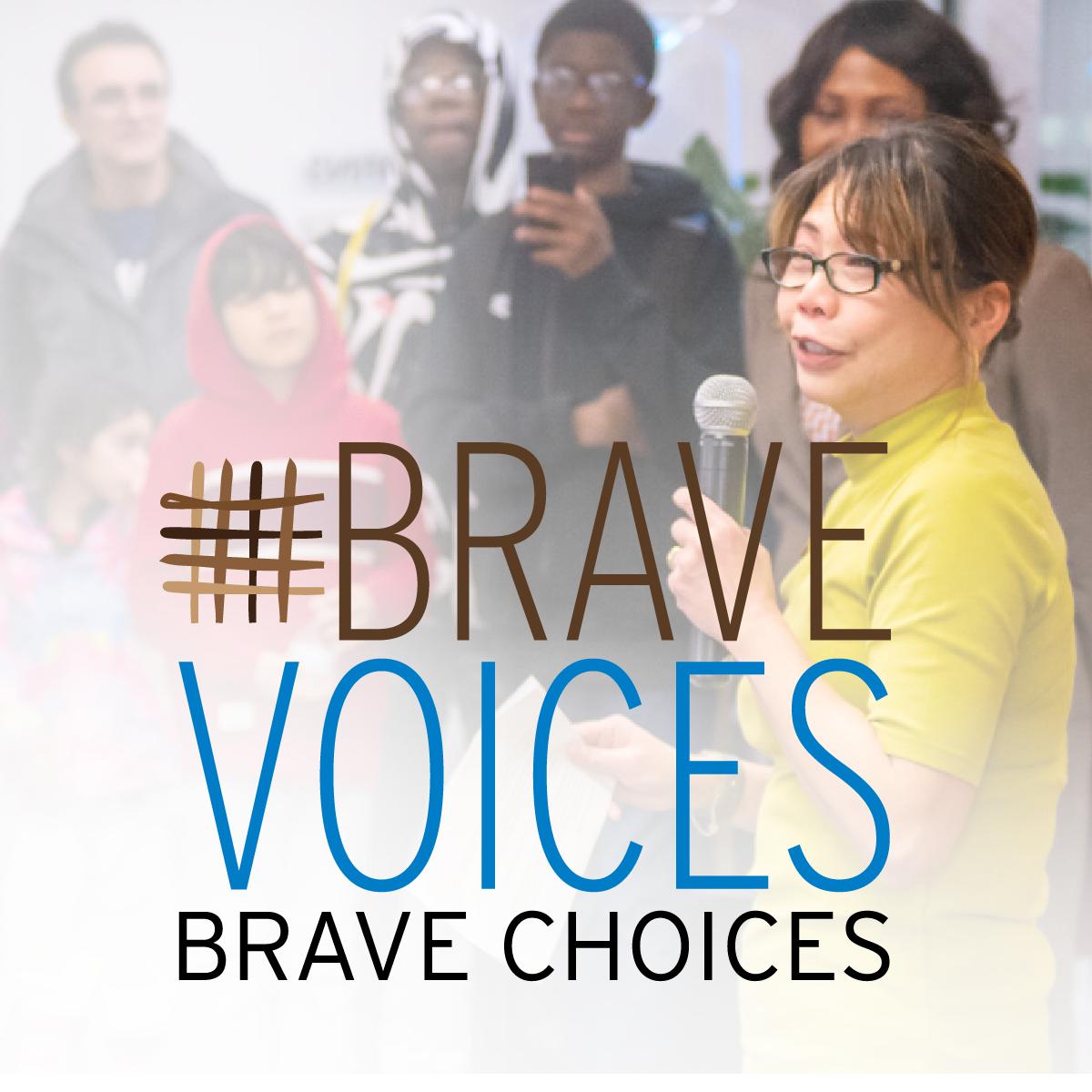 Brave Voices Brave Choices